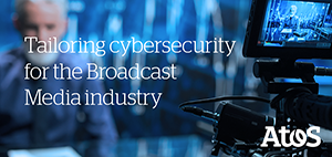 Atos cybersecurity broadcast Media industry