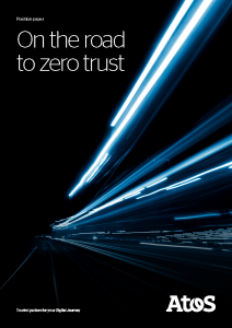Atos cybersecurity_position_paper_-_on_the_road_to_zero_trust