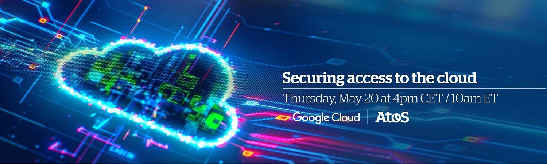 Atos cybersecurity Evidian google cloud webinar Web banner